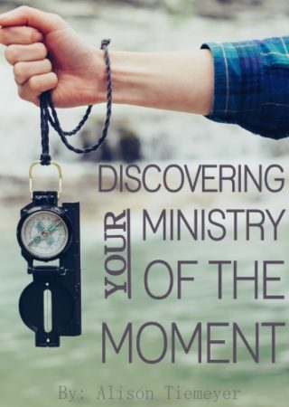 Discovering Your Ministry of the Moment