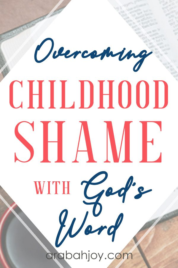 Learn how to overcome childhood shame with God's Word. See how to cover yourself with the beauty of God's truth instead of shame.