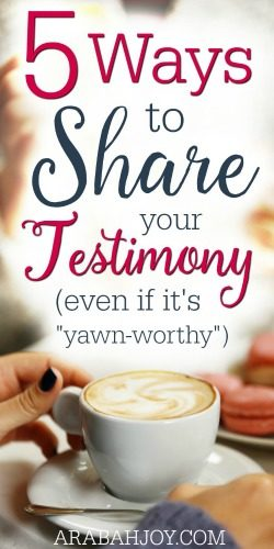 How can we share hope with those who are hurting in ways we could never understand? Here are 5 ways to share your testimony, even if it seems like nothing special.
