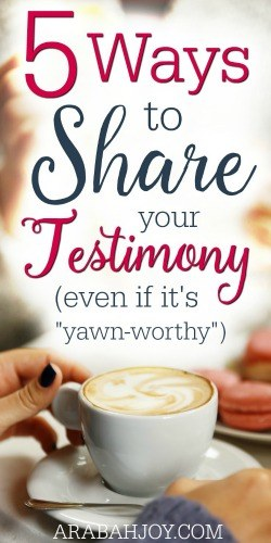5 Ways to Share Your Testimony