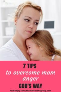 7 Tips for Overcoming Mommy Anger God's Way