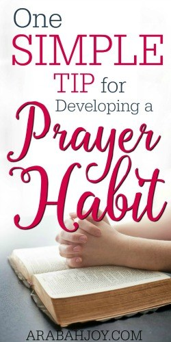One Simple Tip for Developing a Prayer Habit