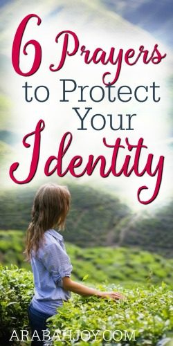 Do you struggle with remembering who God created you to be? Use these prayers to protect your identity.