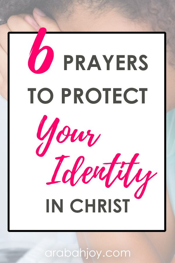 If you struggle with your identity in Christ, try these 6 prayers to protect your identity and to remind you of who He says you are. Hold to His truth to defeat the enemy's lies.