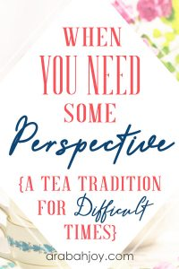 If teacups could talk, what stories would they tell? Use this tea tradition to create special times for mothers & daughters when you need some perspective in difficult times.