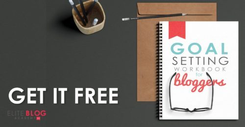 Grab this FREE Goal Setting Workbook for bloggers!