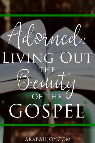 Adorned {a book review} - the Bible teaches that we learn to adorn the gospel within the community of both older and younger women.