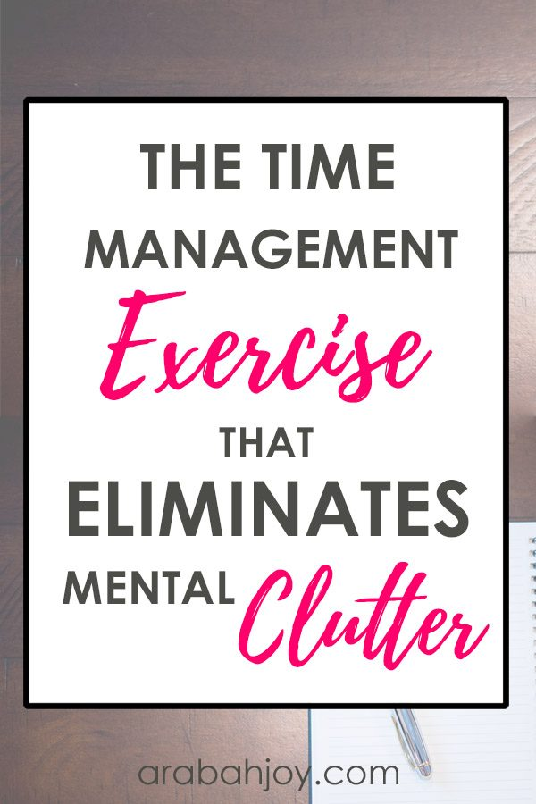 This time management exercise that eliminates mental clutter can help us with planning our God-sized dreams.