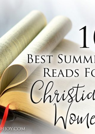 Are you looking for some great reading this summer? These 10 best summer reads for Christian women are Scripturally sound and very encouraging!