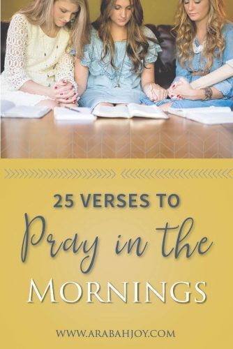 Praying Scripture back to God refocuses my heart as the day begins. Here are 25 Scriptures to pray in the morning. #prayer #Scripture #pray