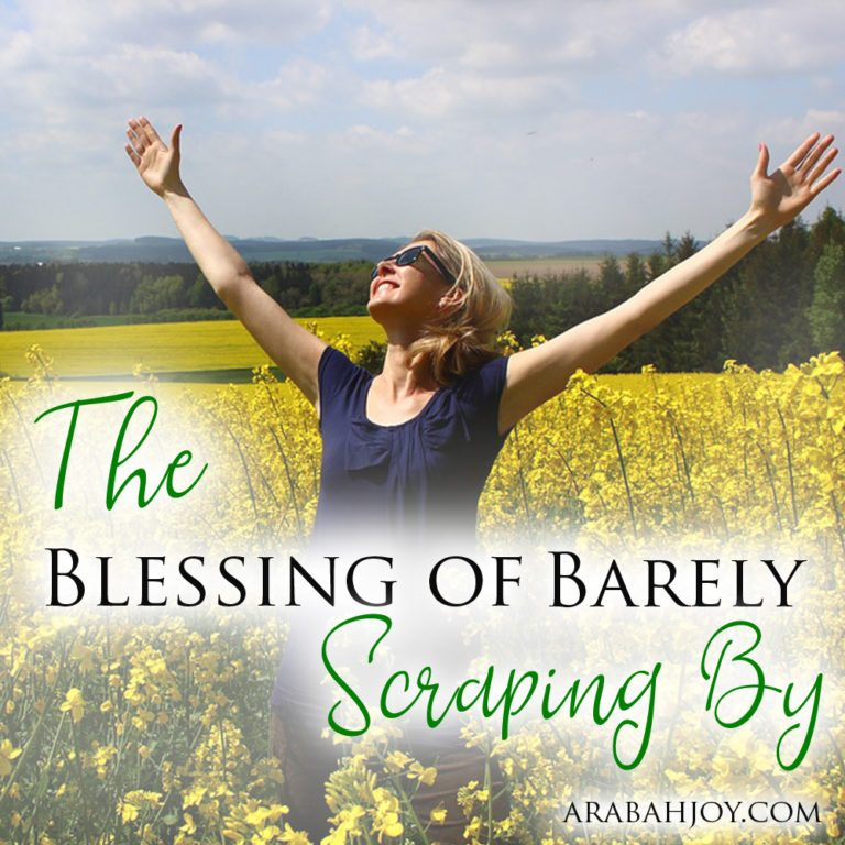 The Blessing of Barely Scraping By