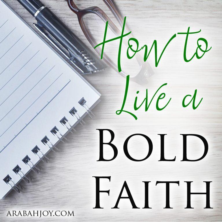 How to Live a Bold Faith