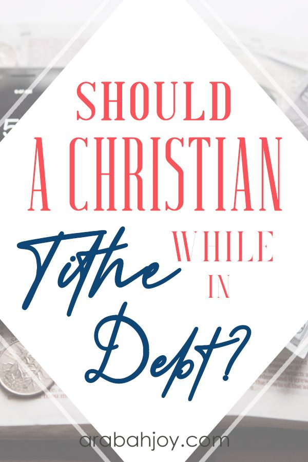 Should Christians tithe? What does the Bible say about tithing while in debt? Should I tithe while in debt? Read these ideas on tithing when in debt.