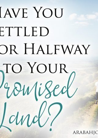 Have circumstances in life left you feeling like you can't keep going? Here's encouragement for when you have settled for halfway to your promised land.
