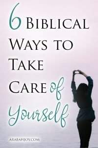 Are you feeling tired and burned out? Like maybe there's no margin in your life? Here are 6 biblical ways to take care of yourself.