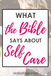 What is spiritual self care? What does the Bible say about self care? Read this post to learn biblical ways to practice self care.