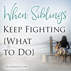 Do you struggle with children who keep fighting? Are you looking for practical, Scriptural advice? Here's hope for when siblings keep fighting.