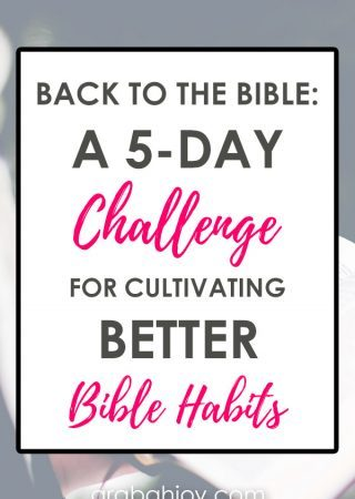 Do you want to develop better Bible habits? Join us for Back to the Bible: A 5-Day Challenge for Cultivating Better Bible Habits.