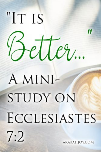 "Sometimes things really do get worse before they get better. This mini-study on Ecclesiastes 7:2 helps us learn to say, ""It is better"" when the hard times come."