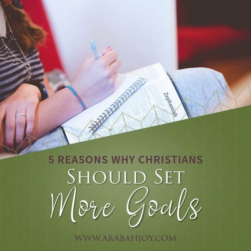 5 Reasons Why Christians Should Set More Goals #goals #goalsetting