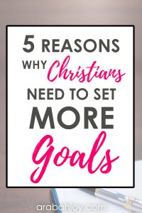 Goal setting and the Christian - What does the Bible say about ambition? Is it always a bad thing? Here's why Christians should be more intentional about goal setting