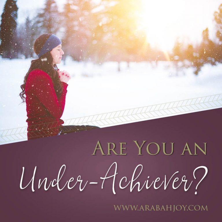 Are You a Spiritual Under-achiever?