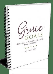 Grace Goals: Set Goals. Achieve Change. Live Enabled.