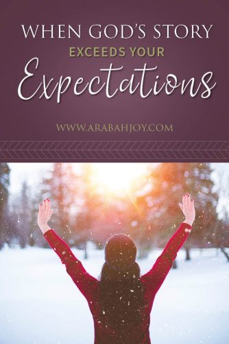 Has your life taken unexpected turns? Have your plans and expectations disappeared? Read this encouragement for when God's story exceeds your expectations. #plans #goals
