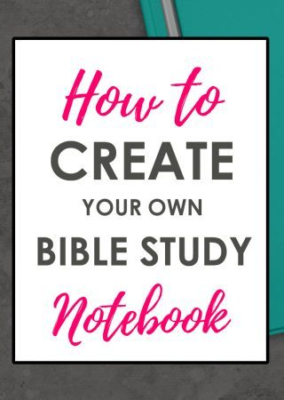 a gray desk with turquoise notebook on top and an overlay that reads How to Create Your Own Bible Study Notebook