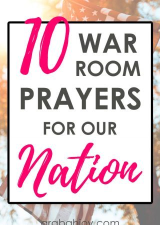 These 10 war room prayers for our nation give you Scriptures and intercessory prayer points for the nation.