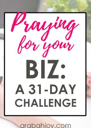 If you're looking for tips on how to pray for your business, join our 31 day prayer challenge for your business.