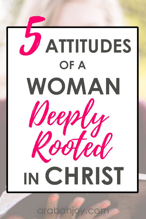 The attitudes of a godly woman come from a deeply rooted faith. Learn how to develop a stronger root system using these 5 attitudes of a godly woman.