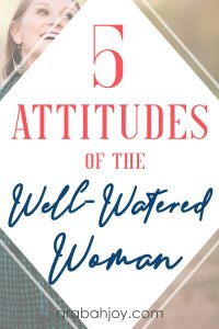 The disciplines of a godly woman help her to maintain her fruitfulness and live in peace. Develop stronger roots with these 5 attitudes of a woman of God