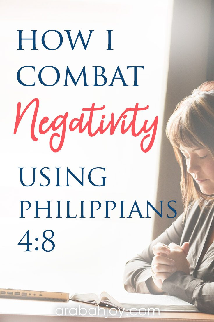 Philippians 4 verse 8 instructs us how we can deal with every negative thought that tries to creep in and take root in our lives.