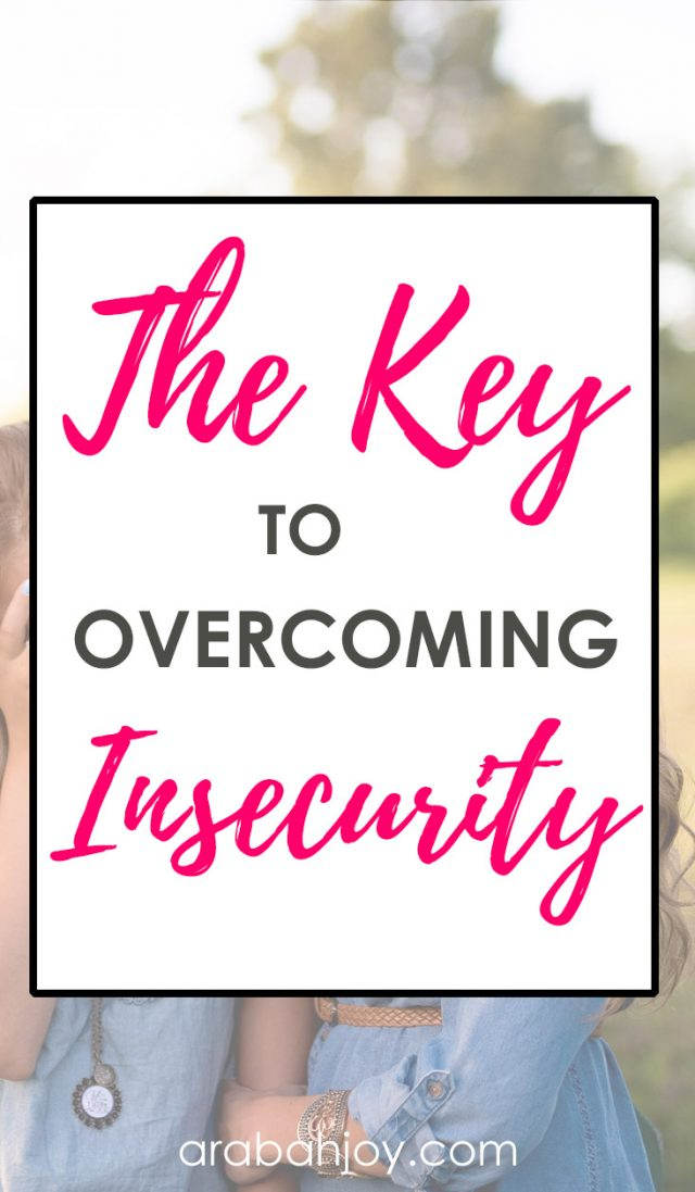 an outdoor scene with an overlay that reads The Key to Overcoming Insecurity