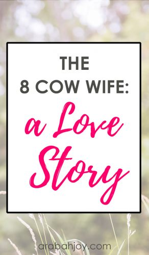 an outdoor background image with an overlay that reads The 8 Cow Wife: a Love Story