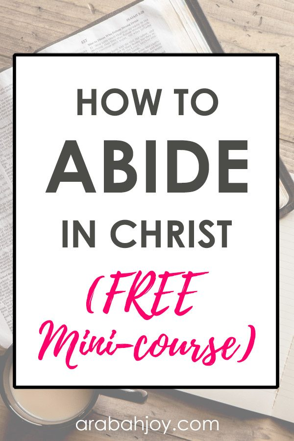 Learn to abide in Christ with this free 5-day mini course. Discover how you can bear fruit from abiding in Christ. #spiritualgrowth #faithbuilding #abideinChrist