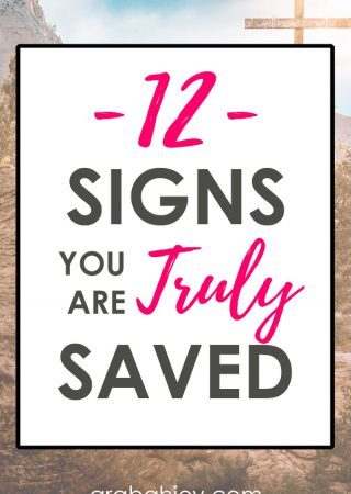 Do you struggle with your salvation, or wonder if you've been truly saved? Many struggle with this since salvation is not visible. Here are 12 signs you are truly saved, straight from God's Word.
