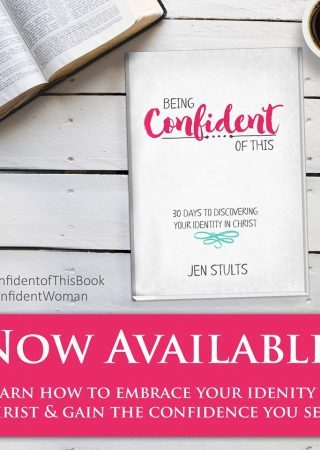 Being Confident of This - a devotional sharing the truth about your identity in Christ
