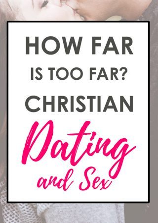 How far is going too far in christian dating