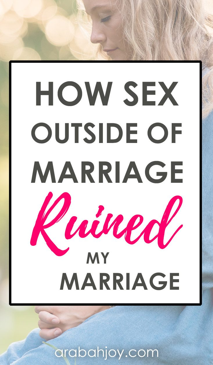 How Sex Outside of Marriage Ruined My Marriage