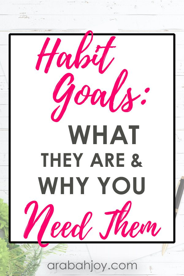 Learn what habit goals are, and why you need them to make lasting changes in your life.