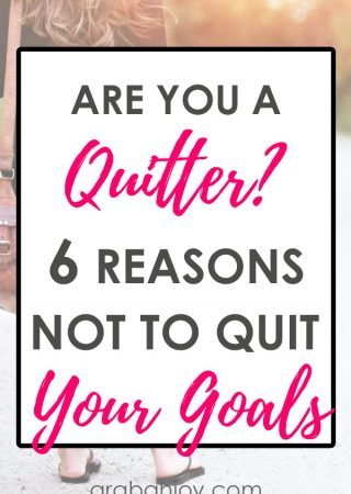 Are you a quitter? Let's practice our values by sticking to our goals with these 6 reasons not to quit your goals.