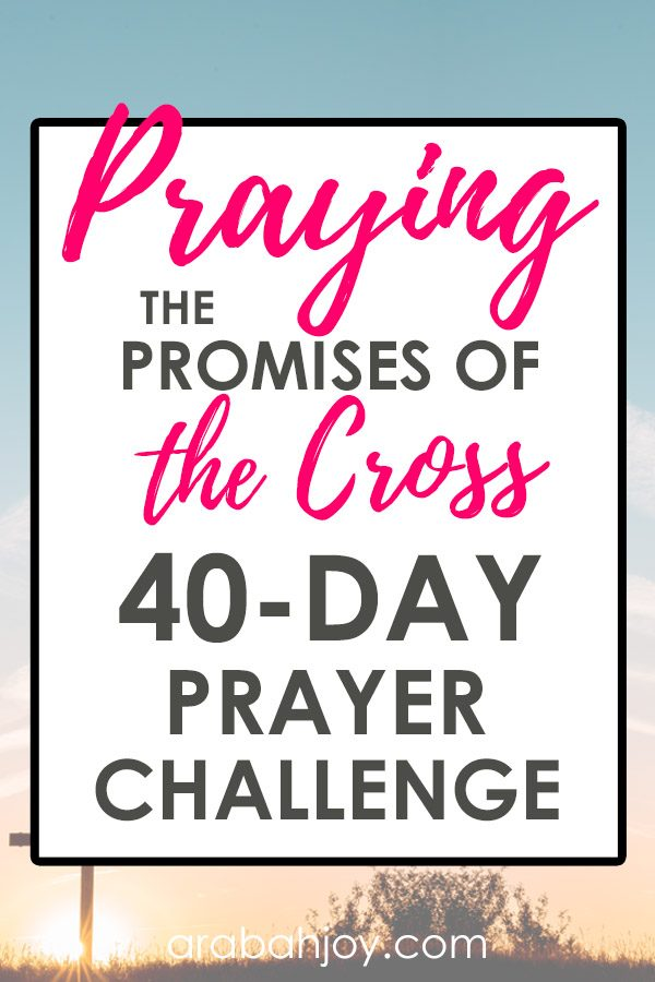 Join us for this 40 day challenge to learn that the promises of God are yes and amen. Praying the promises of the cross back to God and learning how to trust God more in just 40 days. #prayingthepromises #prayer #spiritualgrowth