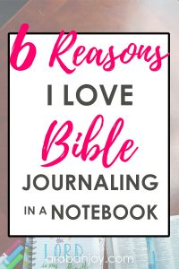 Have you tried Bible journaling in a planner? How about Bible journaling in a notebook? These are 6 reasons I love Bible journaling in a notebook instead of my Bible.
