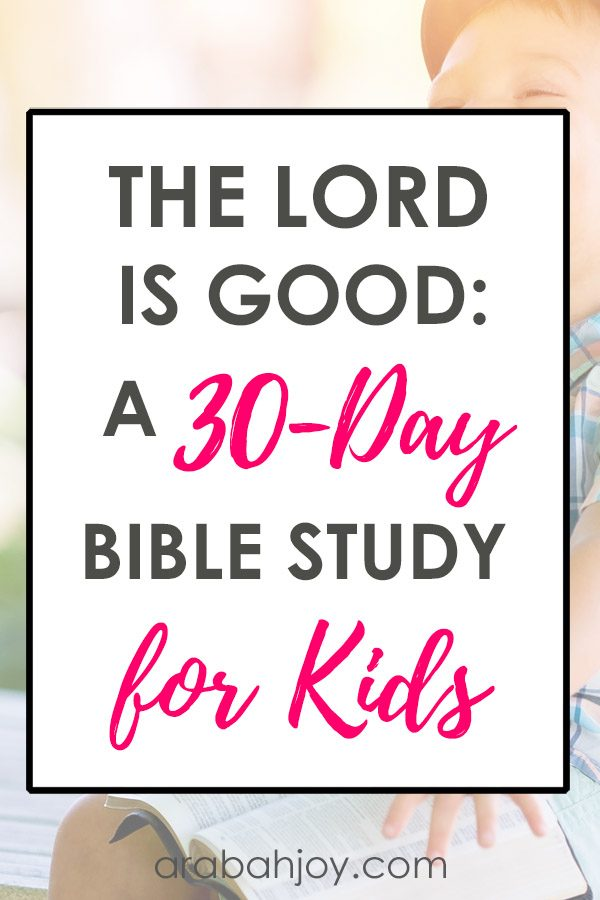The Lord is Good: A Bible Study for Kids