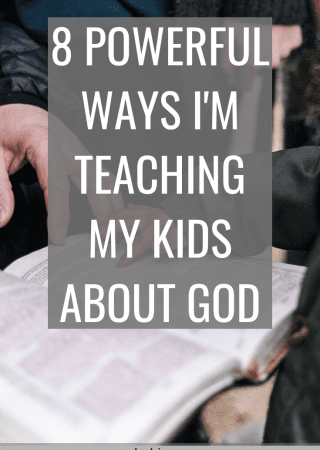 How are you teaching your children the Bible? I'm sharing 8 powerful ways that you can teach your kids about God?