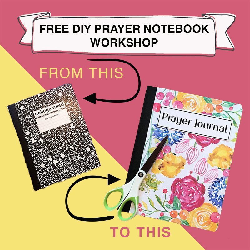 Create your own Prayer Notebook with this FREE hands-on Workshop!