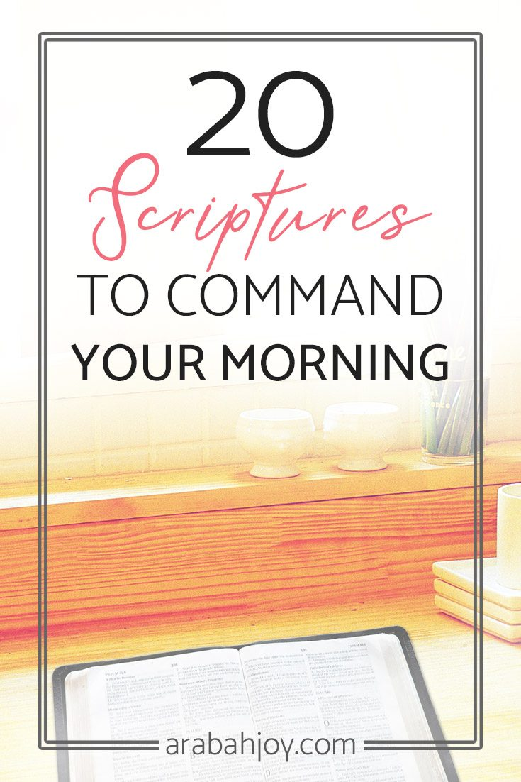 20 Scriptures to Command Your Morning