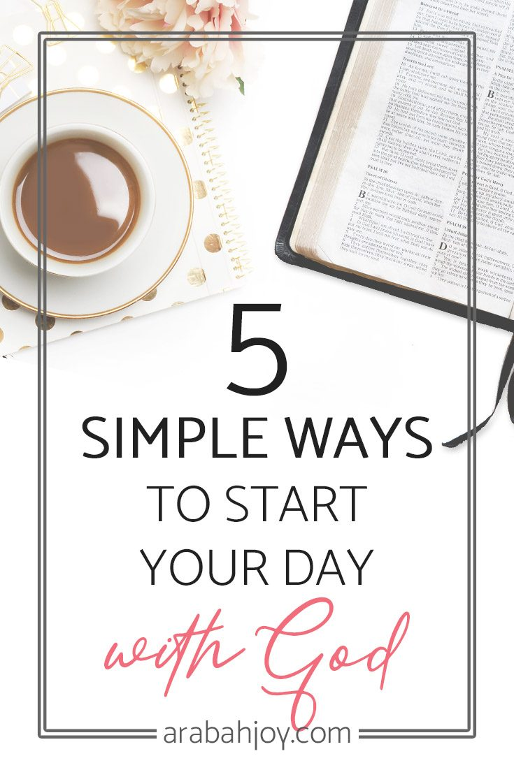 Do you struggle to start your day with God? Here are 5 tips to help!